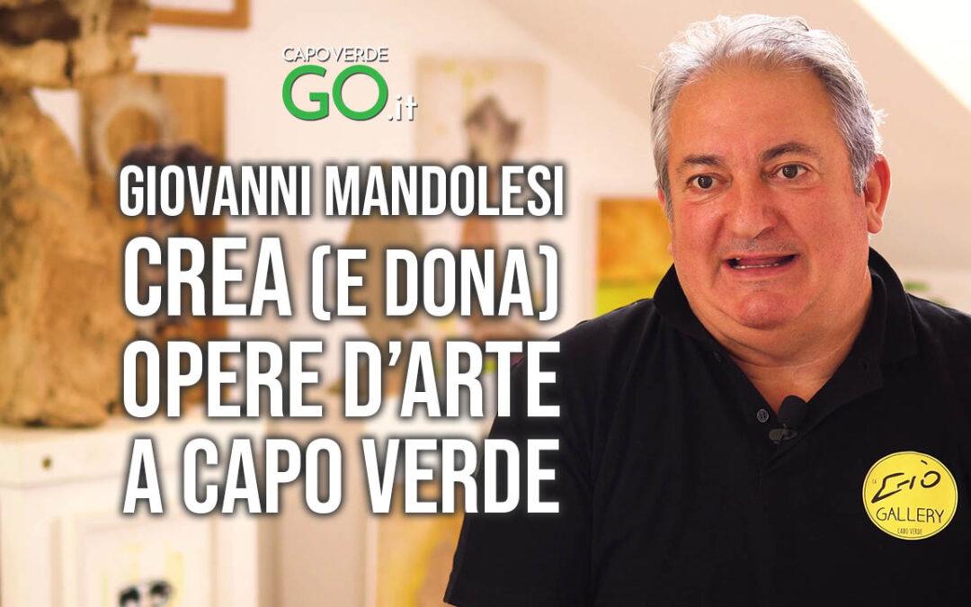 Italiani a Capo Verde: GIOVANNI MANDOLESI – crea (e dona) opere d'arte a Capo Verde!